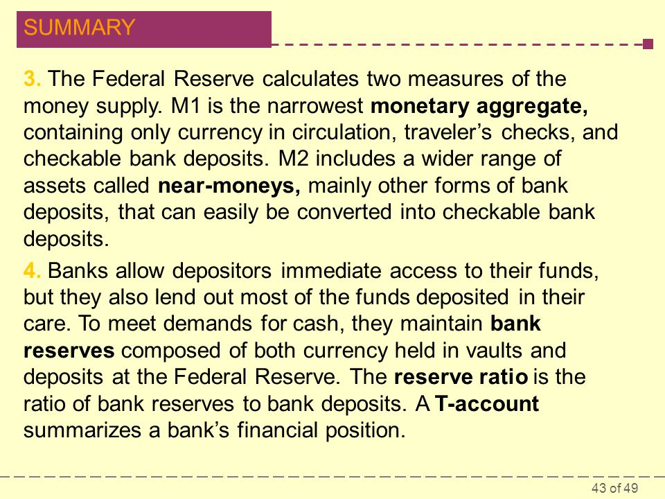 3. The Federal Reserve calculates two measures of the money supply