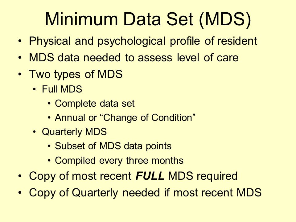 Minimum Data Set (MDS) Physical and psychological profile of resident