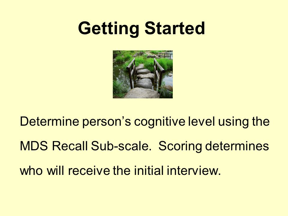 Getting Started Determine person's cognitive level using the