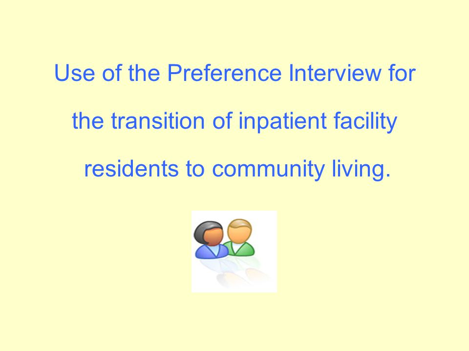 Use of the Preference Interview for