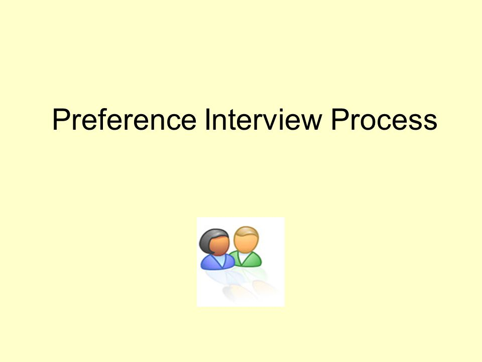 Preference Interview Process