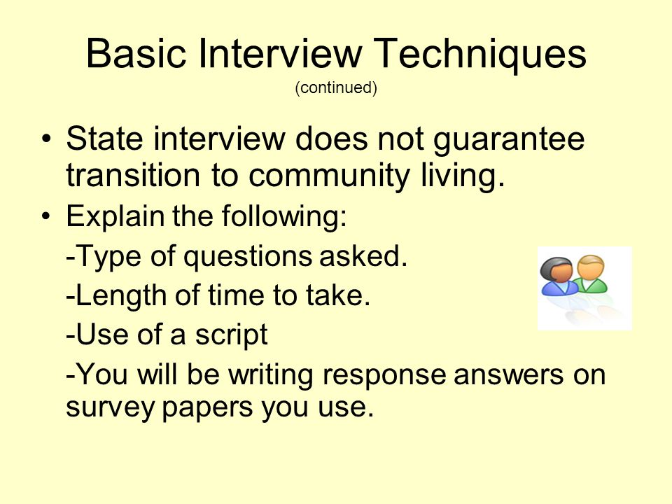 Basic Interview Techniques (continued)