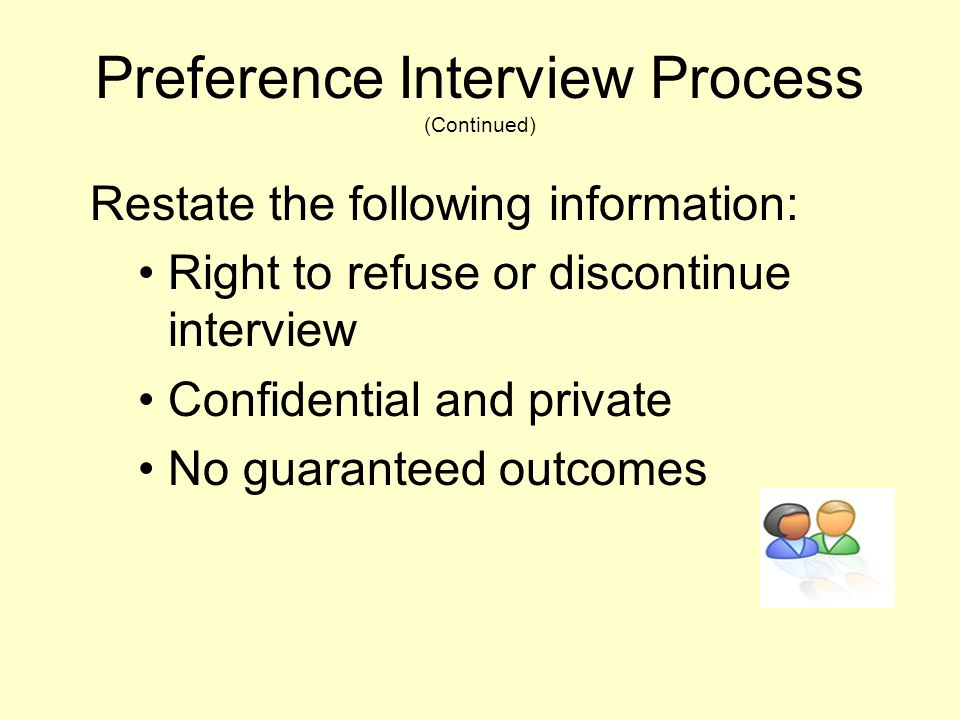 Preference Interview Process (Continued)