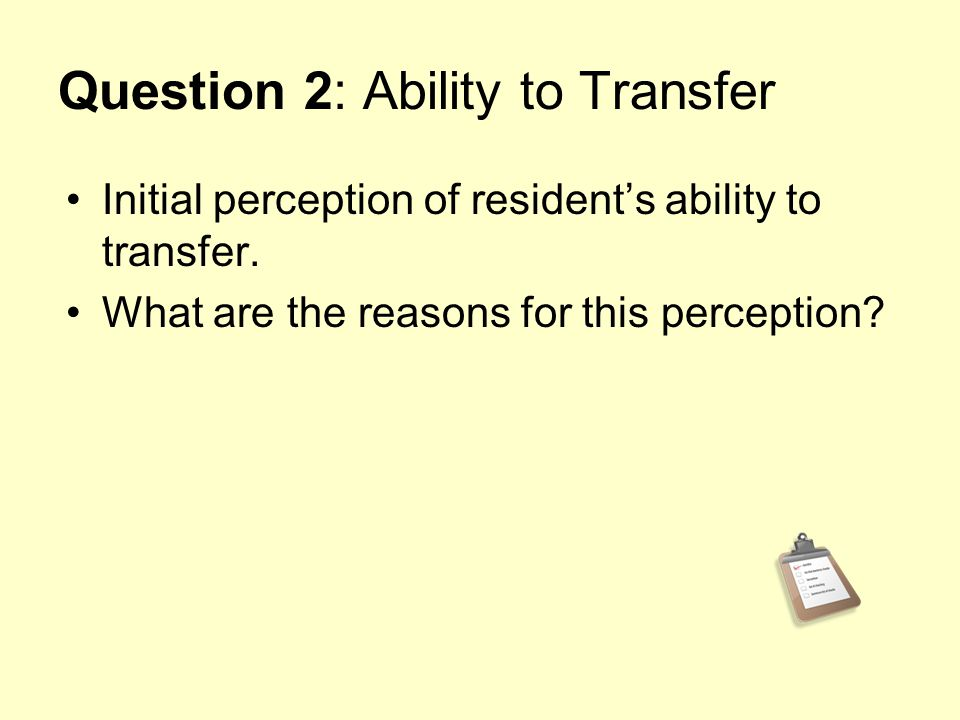 Question 2: Ability to Transfer