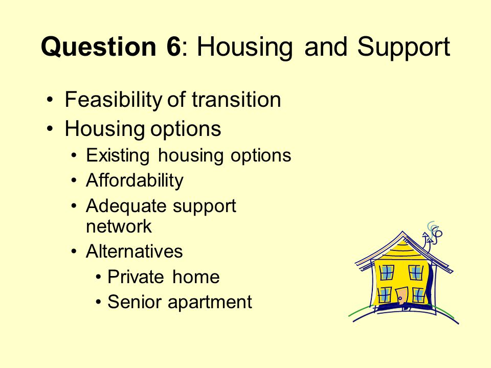 Question 6: Housing and Support