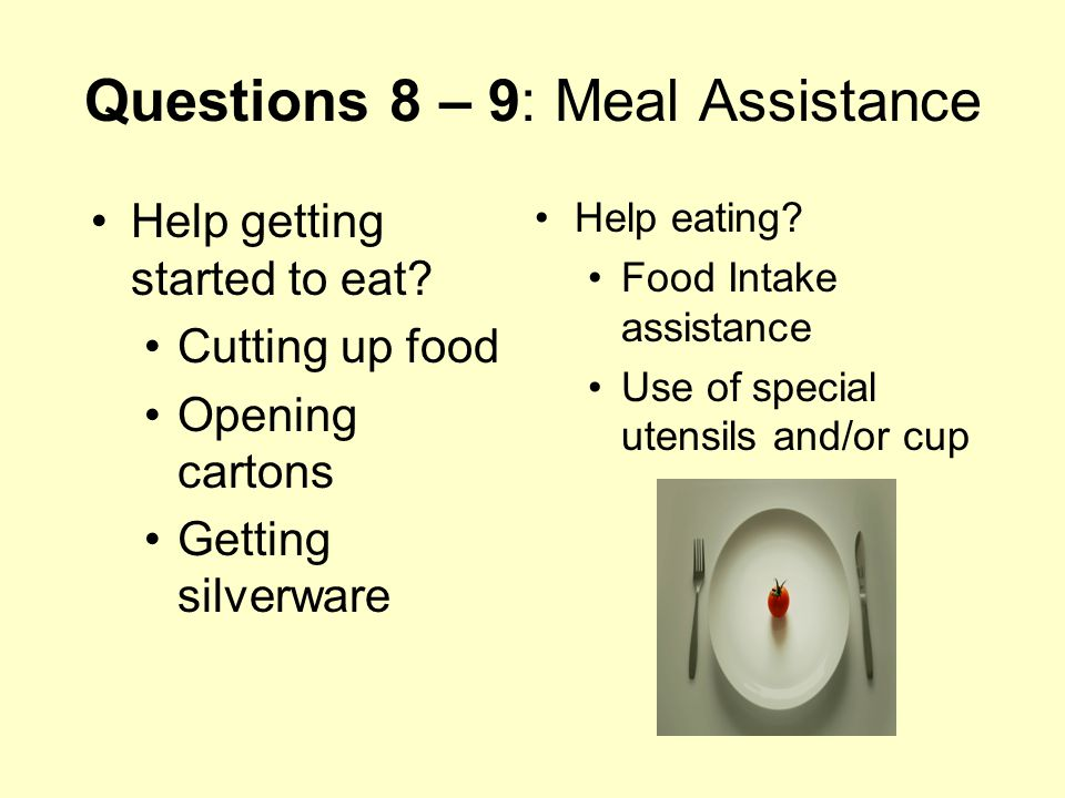Questions 8 – 9: Meal Assistance