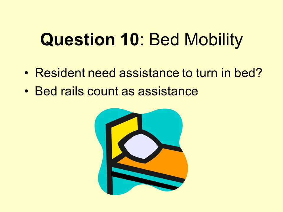 Question 10: Bed Mobility