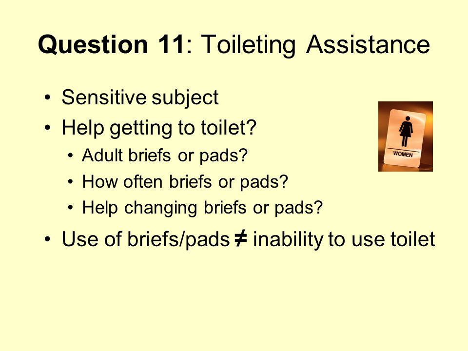 Question 11: Toileting Assistance