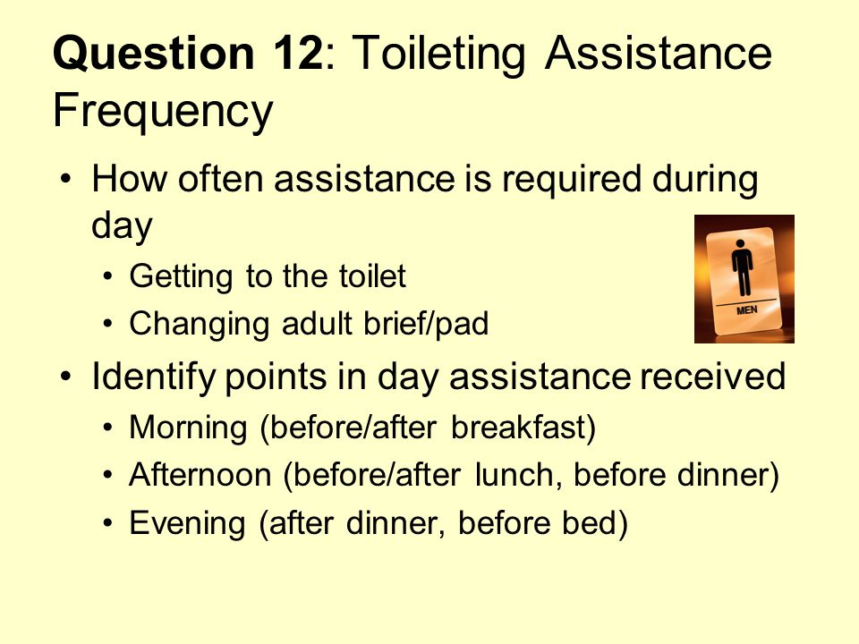 Question 12: Toileting Assistance Frequency