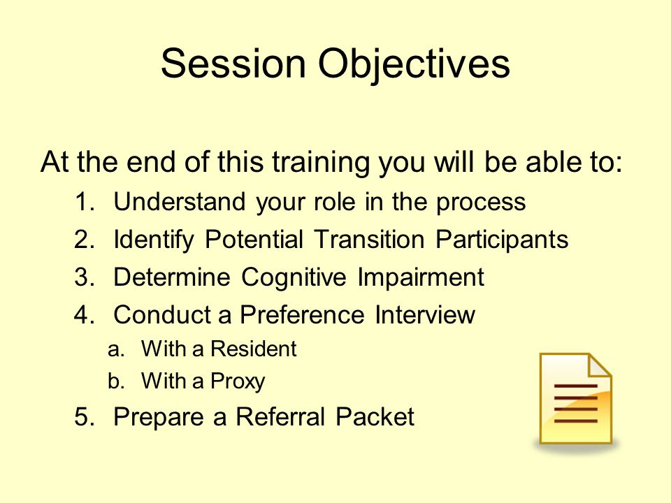 Session Objectives At the end of this training you will be able to: