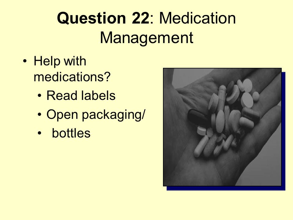 Question 22: Medication Management