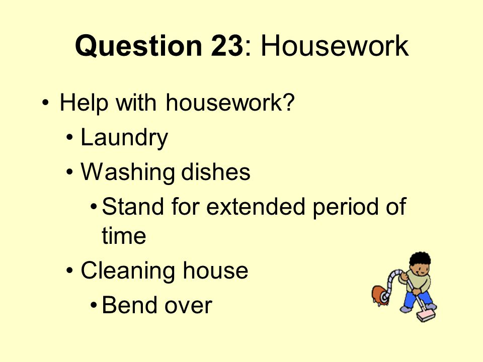 Question 23: Housework Help with housework Laundry Washing dishes