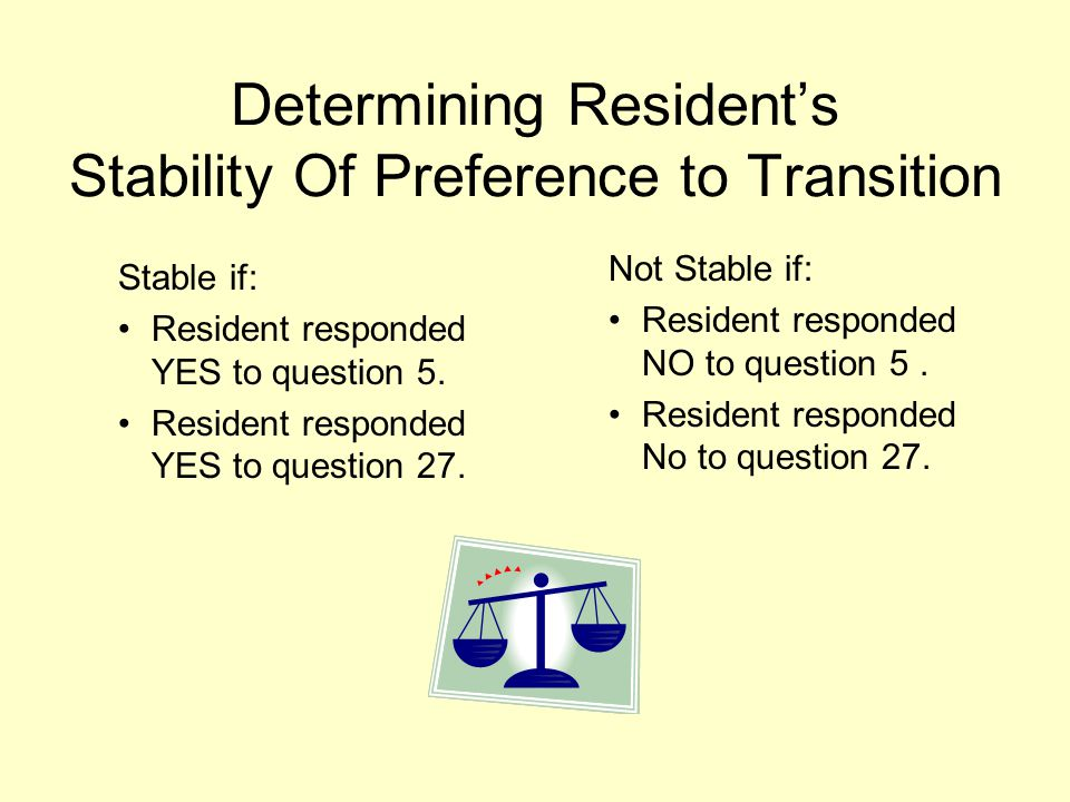 Determining Resident's Stability Of Preference to Transition