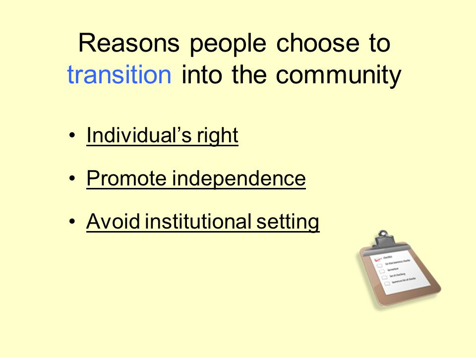 Reasons people choose to transition into the community
