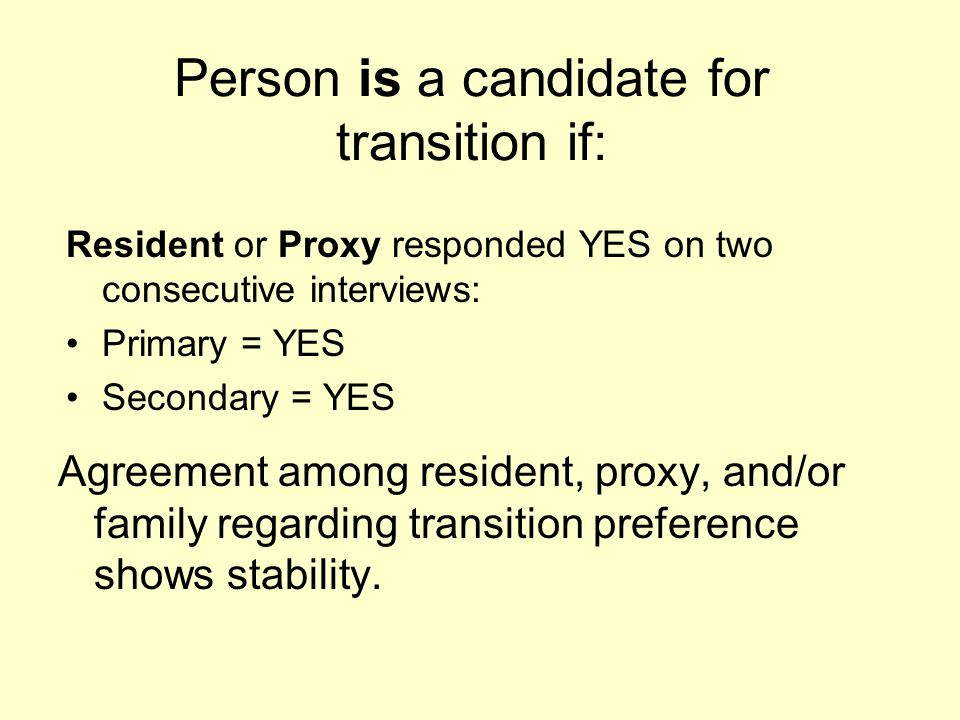 Person is a candidate for transition if: