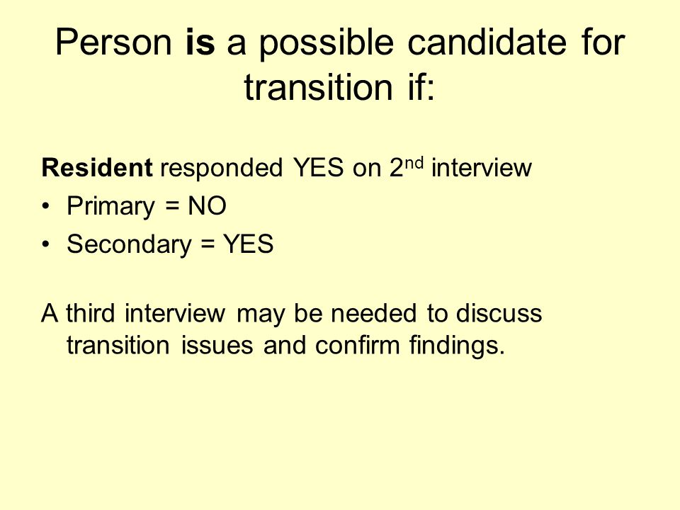 Person is a possible candidate for transition if: