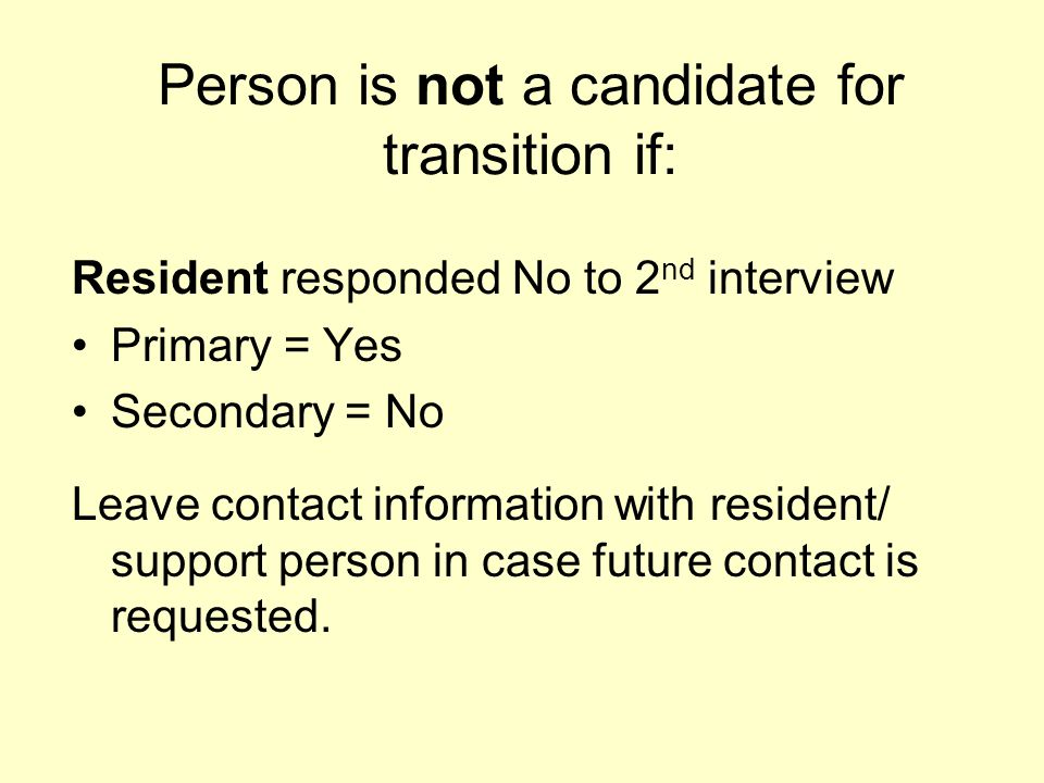 Person is not a candidate for transition if: