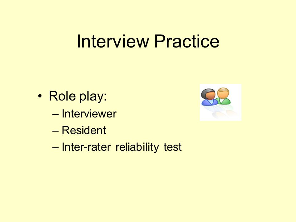 Interview Practice Role play: Interviewer Resident