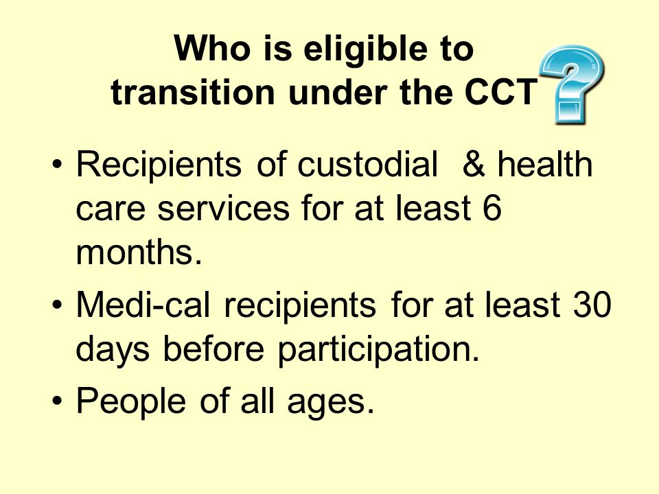 Who is eligible to transition under the CCT
