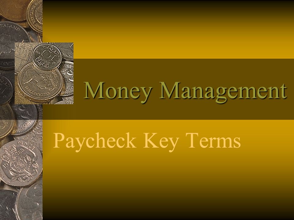 Money Management Paycheck Key Terms
