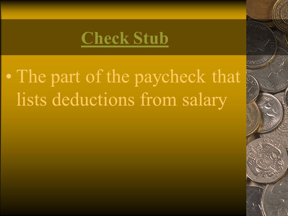 The part of the paycheck that lists deductions from salary