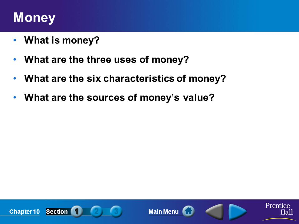 Money What is money What are the three uses of money
