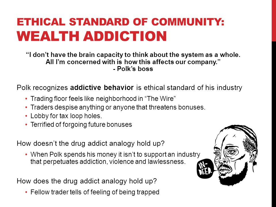 Ethical Standard of community: Wealth Addiction