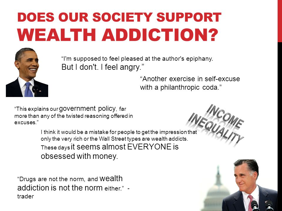 Does our society support wealth addiction