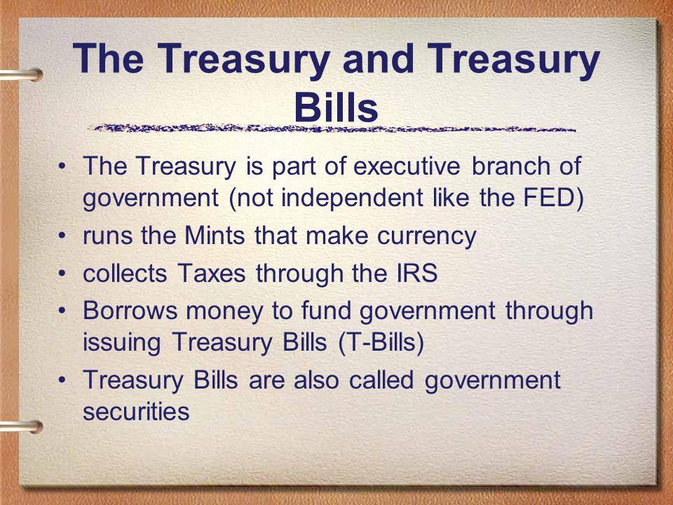 The Treasury and Treasury Bills