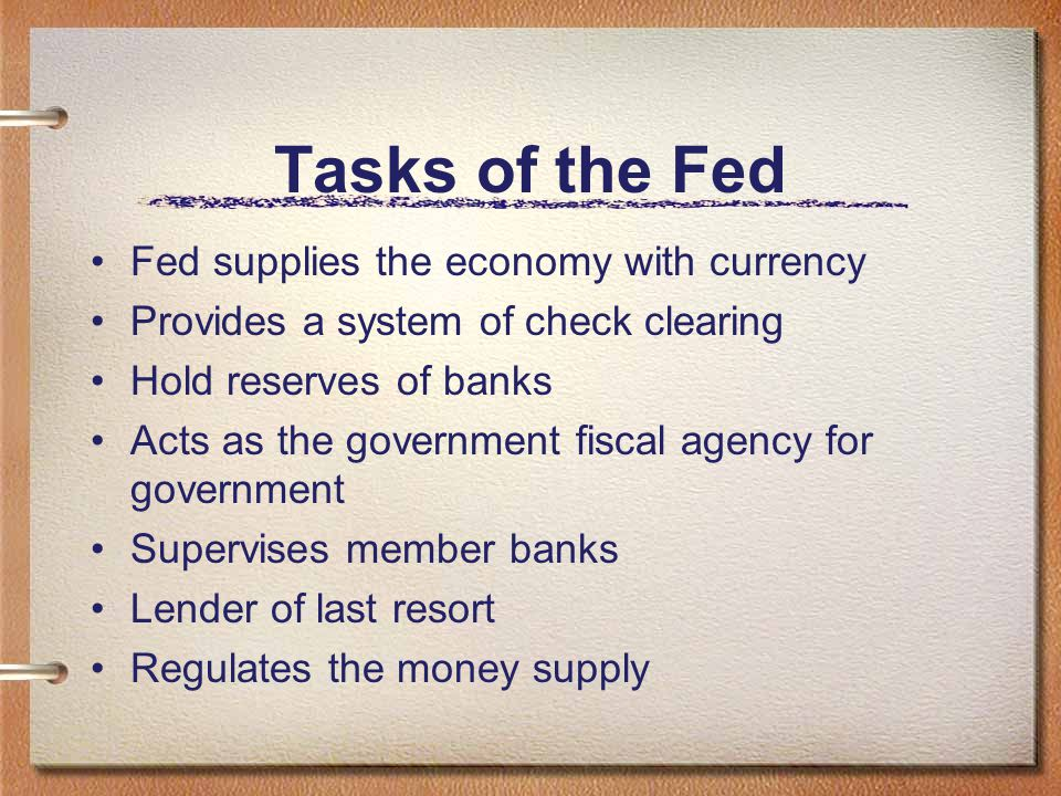 Tasks of the Fed Fed supplies the economy with currency