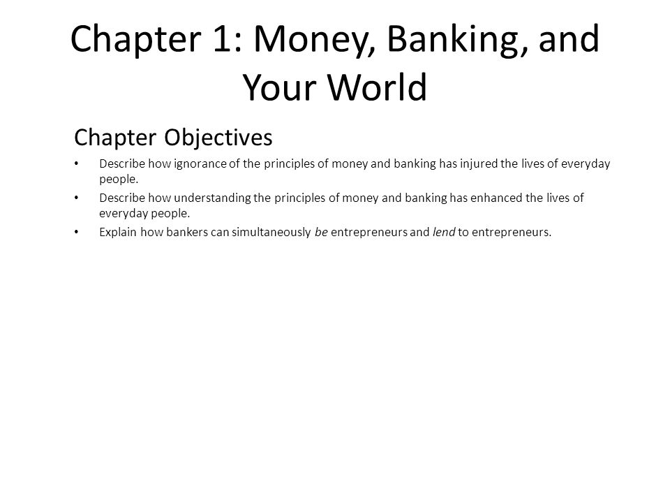 Chapter 1: Money, Banking, and Your World