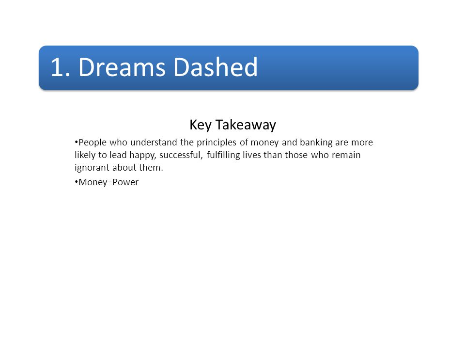 1. Dreams Dashed Key Takeaway