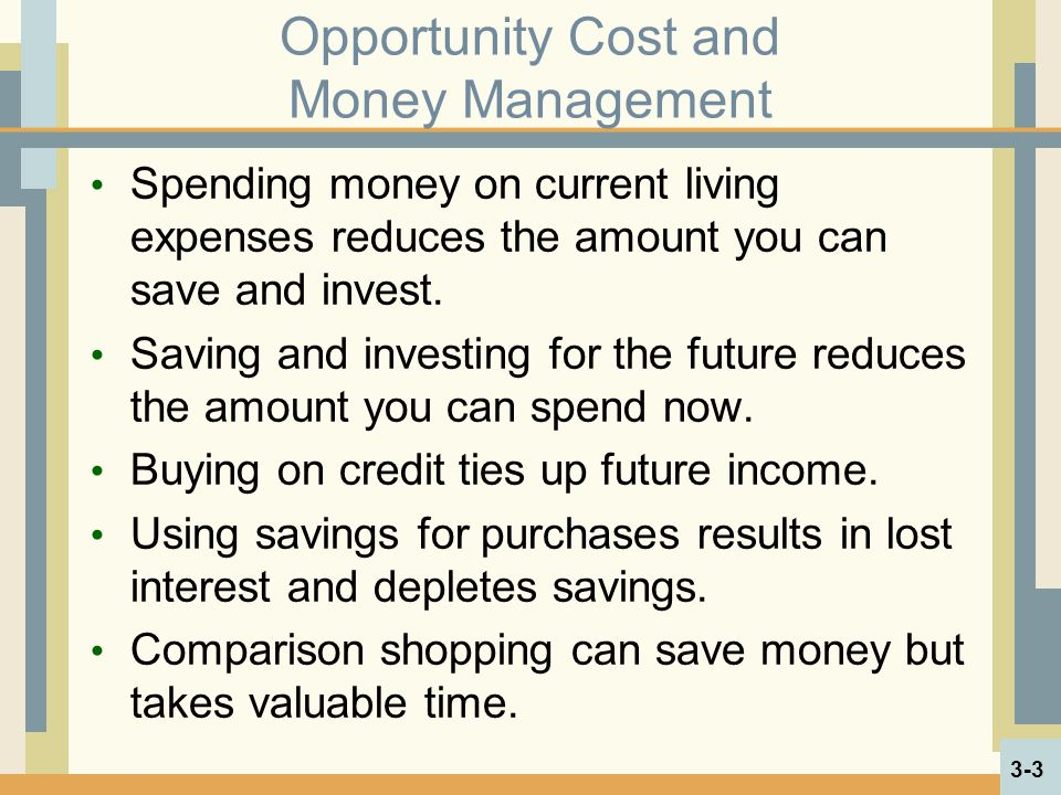 Opportunity Cost and Money Management