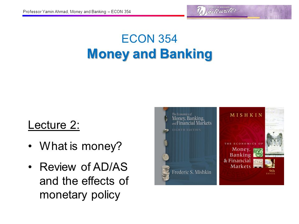 ECON 354 Money and Banking Lecture 2: What is money.
