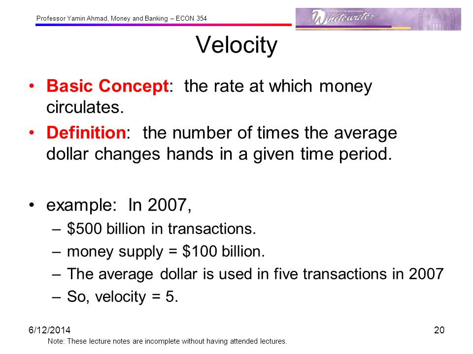 Velocity Basic Concept: the rate at which money circulates.