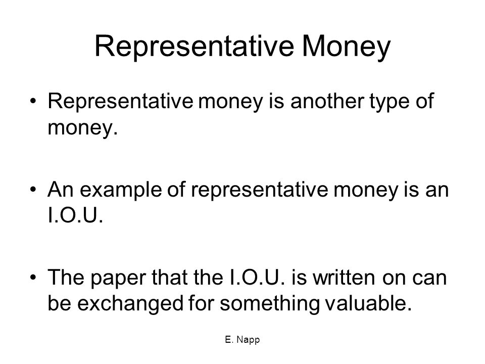 Representative Money Representative money is another type of money.