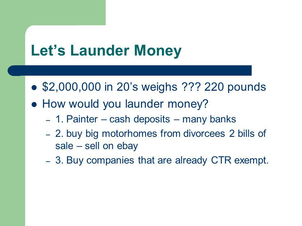 Let's Launder Money $2,000,000 in 20's weighs 220 pounds