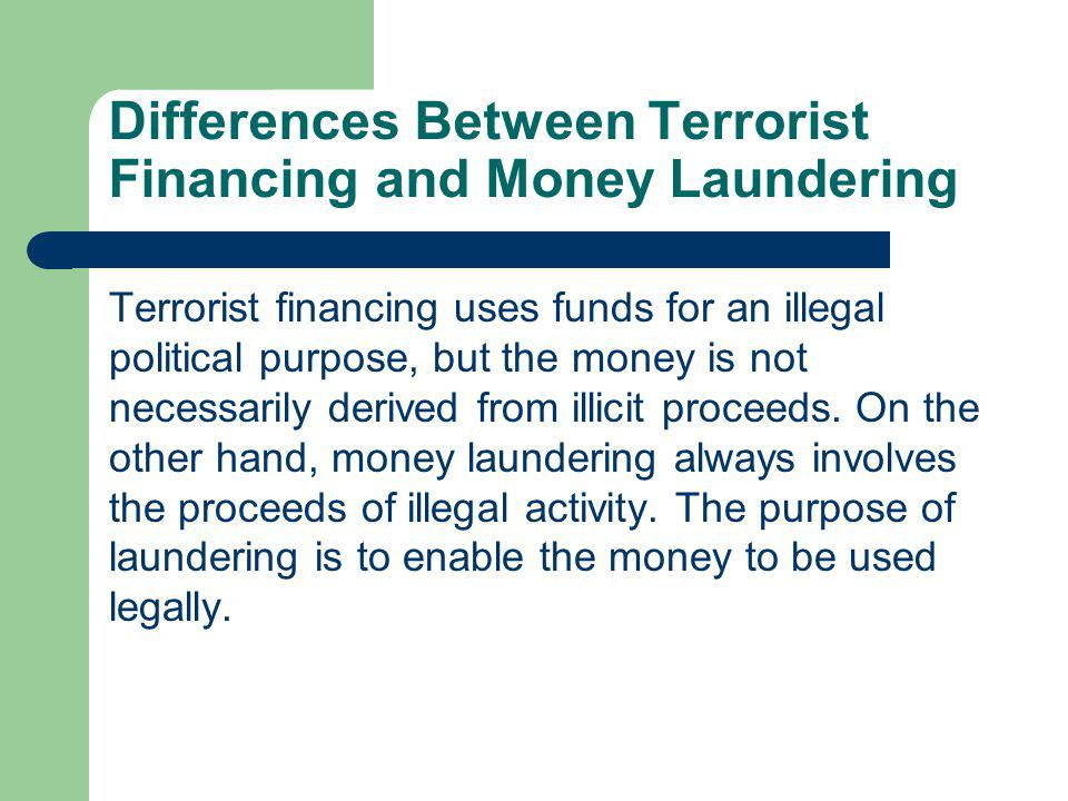 Differences Between Terrorist Financing and Money Laundering