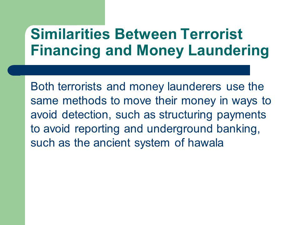 Similarities Between Terrorist Financing and Money Laundering
