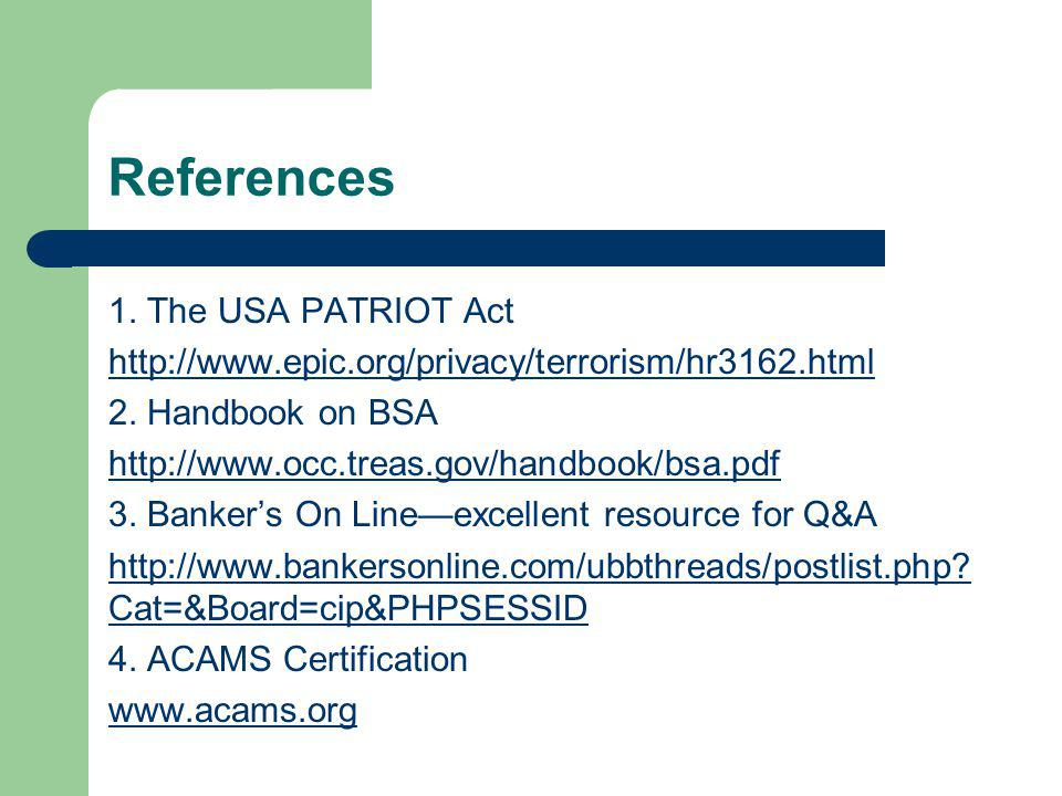 References 1. The USA PATRIOT Act