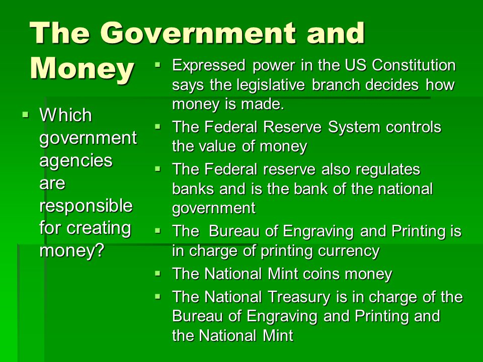 The Government and Money