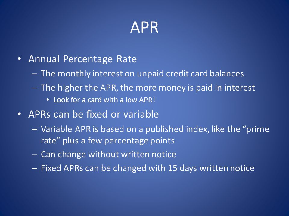 APR Annual Percentage Rate APRs can be fixed or variable