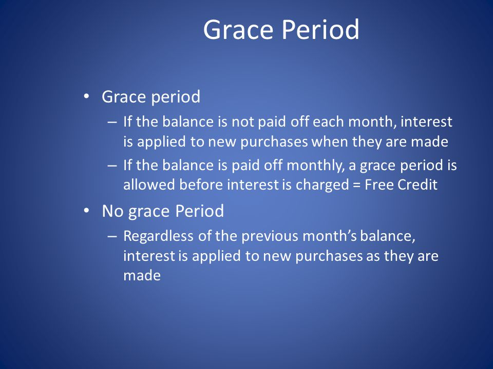 Grace Period Grace period No grace Period