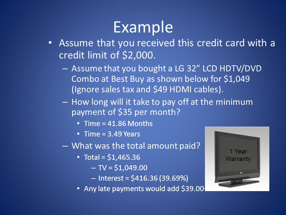 Example Assume that you received this credit card with a credit limit of $2,000.