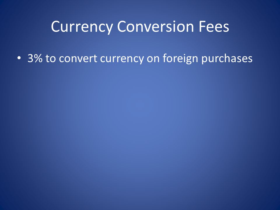 Currency Conversion Fees