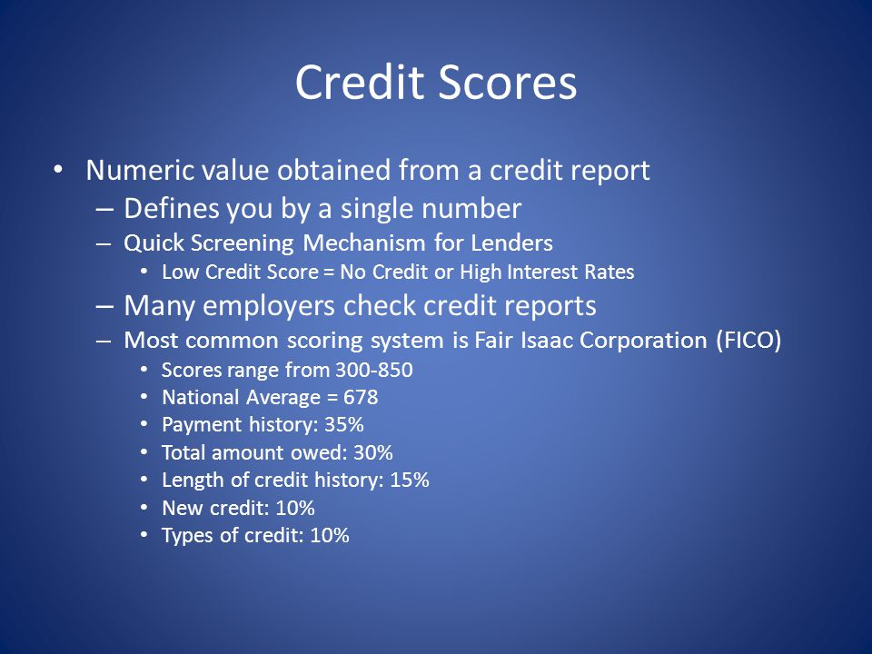 Credit Scores Numeric value obtained from a credit report