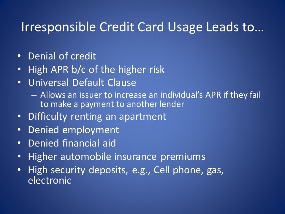 Irresponsible Credit Card Usage Leads to…