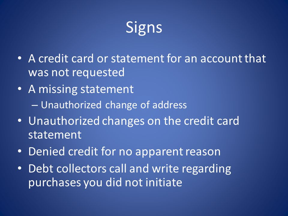 Signs A credit card or statement for an account that was not requested