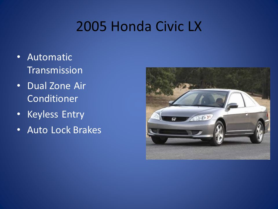 2005 Honda Civic LX Automatic Transmission Dual Zone Air Conditioner