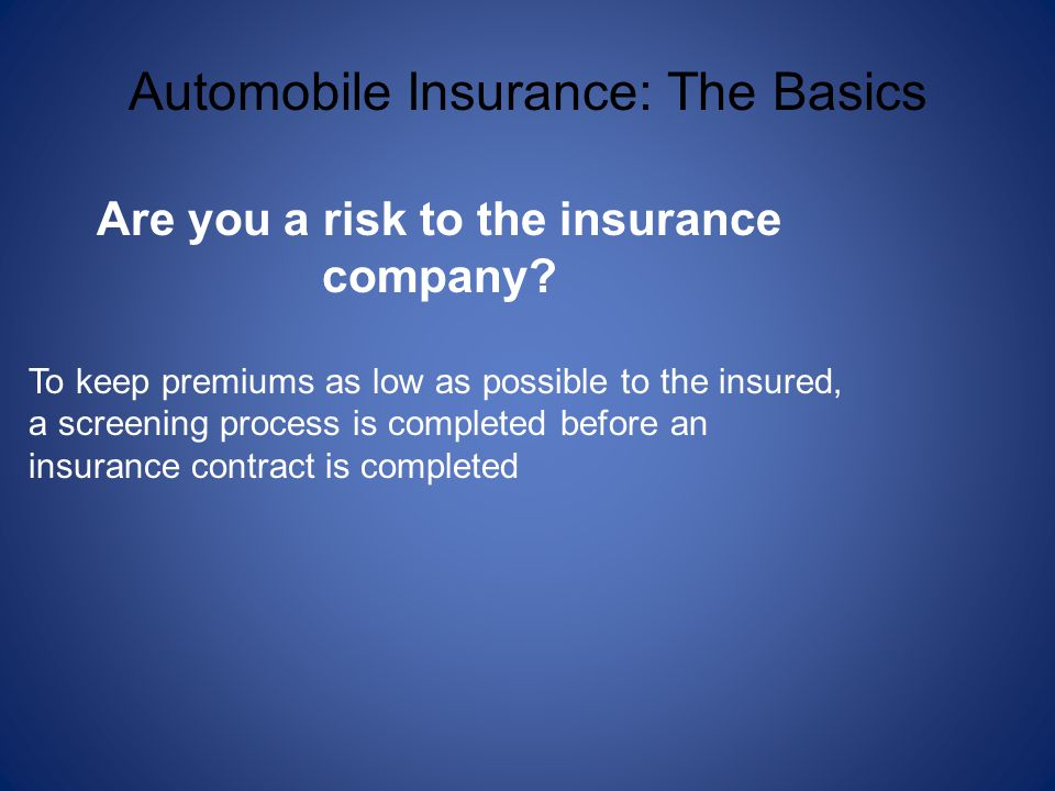 Are you a risk to the insurance company